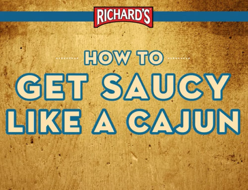 "Richard's ""How to Get Saucy Like a Cajun"""
